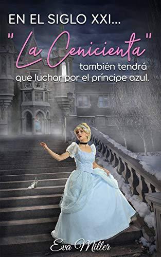 """En el Siglo XXI… """"La Cenicienta"""" de Eva Miller"""