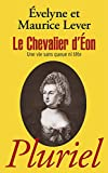 """Le Chevalier d'Eon: """"Une vie sans queue ni tête"""""""