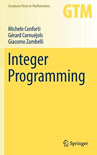 Integer Programming (Graduate Texts in Mathematics, Band 271) (Integer Programming)