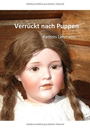 Verrückt nach Puppen (Edition Morpho) (Puppe Sammeln)