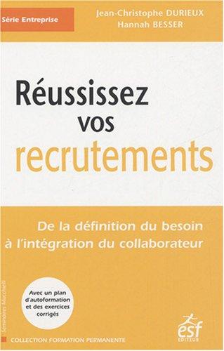 Réussissez vos recrutements par Jean-Christophe Durieux