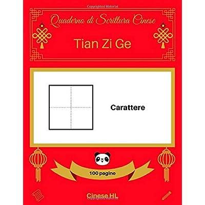 [Quaderno Di Scrittura Cinese: Tian Zi Ge] Carattere (100 Pagine)