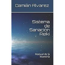 Sistema de Sanación Reiki: Manual de la Maestría