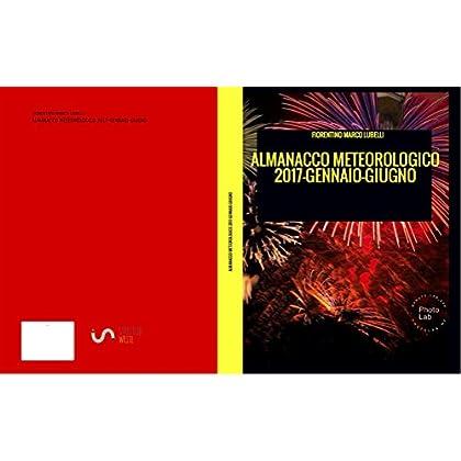 Almanacco Meteorologico 2017-Gennaio-Giugno
