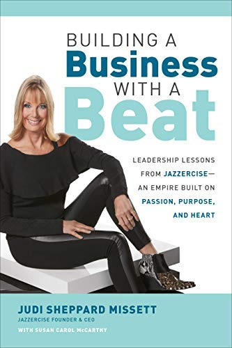 Building a Business with a Beat: Leadership Lessons from Jazzercise—An Empire Built on Passion, Purpose, and Heart (English Edition)