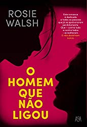 O Homem Que Não Ligou (Portuguese Edition)