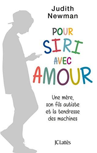 Pour Siri avec amour : une mère, son fils autiste et la tendresse des machines