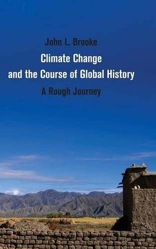 Climate Change and the Course of Global History (Studies in Environment and History)