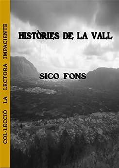 Històries De La Vall (col·lecció La Lectora Impaciente Book 3) por Sico Fons Gratis