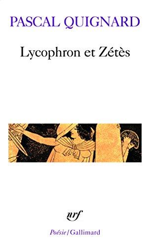 Lycophron et Zétès par Pascal Quignard