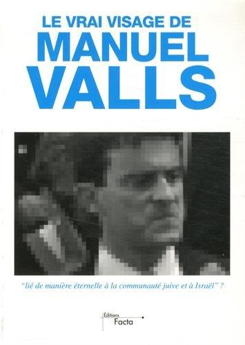 Le vrai visage de Manuel Valls