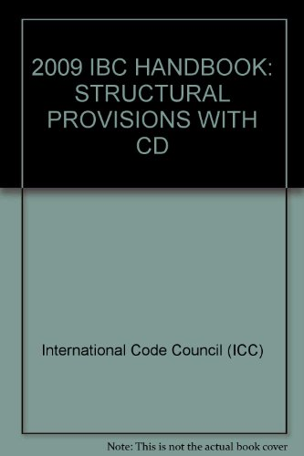 2009 IBC HANDBOOK: STRUCTURAL PROVISIONS WITH CD (2009 Ibc)
