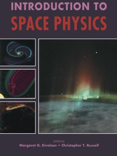 Introduction to Space Physics Paperback (Cambridge Atmospheric & Space Science)