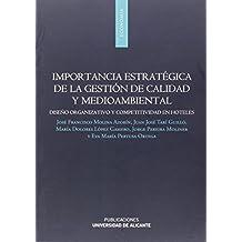 Importancia estratégica de la gestión de calidad y medioambiental: Diseño organizativo y competitividad en hoteles (Monografías)