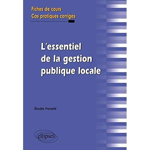 L'essentiel de la gestion publique locale fiches de cours & exercices corrigés