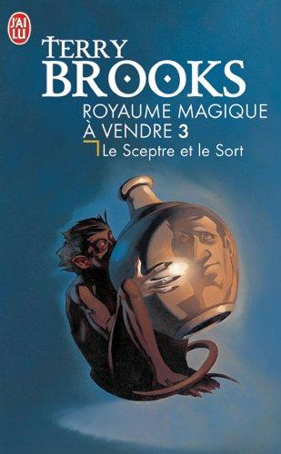 Royaume magique à vendre, tome 3 : Le Sceptre et le Sort par Terry Brooks