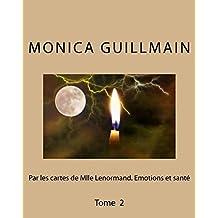 Par les cartes de Mademoiselle Lenormand-Émotions et santé: Edition 2 (Cartomancie)