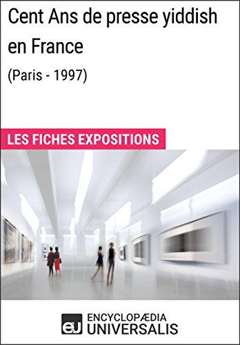 Cent Ans de presse yiddish en France (Paris - 1997): Les Fiches Exposition d'Universalis