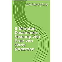 3 Minuten Zusammenfassung von Free von Chris Anderson (thimblesofplenty 3 Minute Business Book Summary 1) (German Edition)
