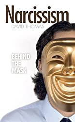 Narcissism: Behind the Mask by David (2010-11-24)