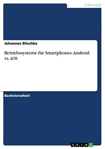 Betriebssysteme für Smartphones. Android vs. iOS