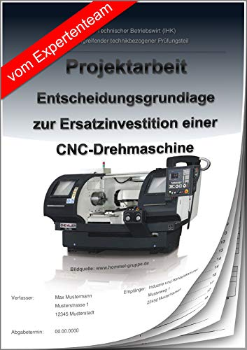 Technischer Betriebswirt Projektarbeit und Präsentation - IHK-Investition CNC Drehmaschine