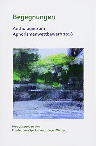 Begegnungen: Anthologie zum Aphorismuswettbewerb 2018