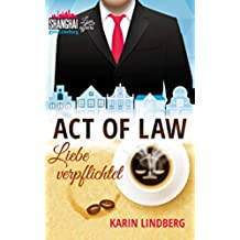 Act of Law - Liebe verpflichtet: Shanghai Love Affairs 3 / Liebesroman (German Edition)
