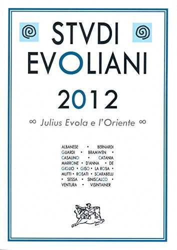 Studi evoliani 2012. julius evola e l'oriente