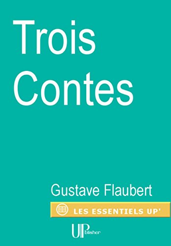 Trois Contes: Recueil par Gustave Flaubert