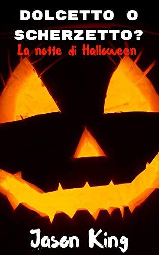(Dolcetto o scherzetto?: La notte di Halloween (Italian Edition))