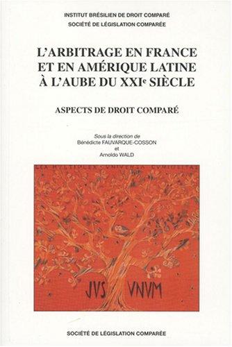 L'arbitrage en France et en Amérique latine à l'aube du XXIe siècle : Aspects de droit comparé