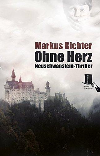 Buchcover Ohne Herz: Neuschwanstein-Thriller