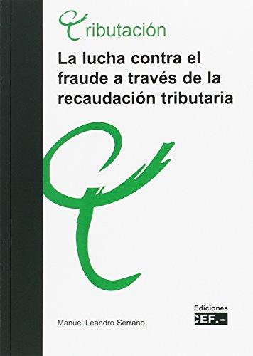 LA LUCHA CONTRA EL FRAUDE A TRAVÉS DE LA RECAUDACIÓN TRIBUTARIA
