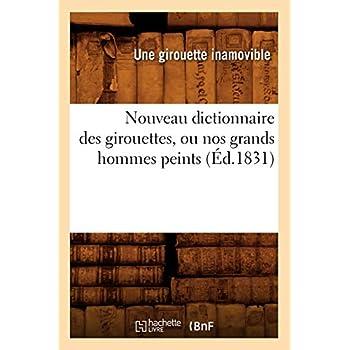 Nouveau dictionnaire des girouettes, ou nos grands hommes peints (Éd.1831)