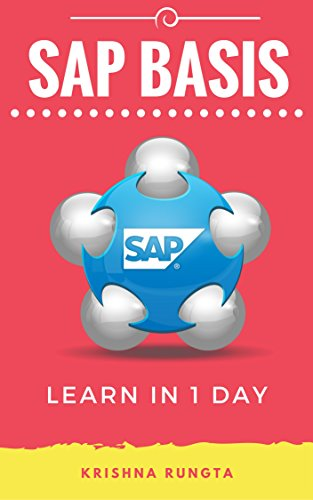 Learn SAP Basis in 1 Day: Definitive Guide to Learn SAP Basis for Beginners (English Edition)