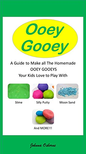 ooey-gooey-a-guide-to-make-all-the-homemade-ooey-gooeys-your-kids-love-to-play-with-slime-silly-putt