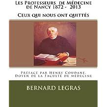 Les Professeurs  de Médecine de Nancy 1872 -  2013   Ceux qui nous ont quittés