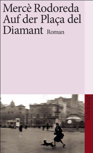 Auf der Plaça del Diamant: Roman (suhrkamp taschenbuch)