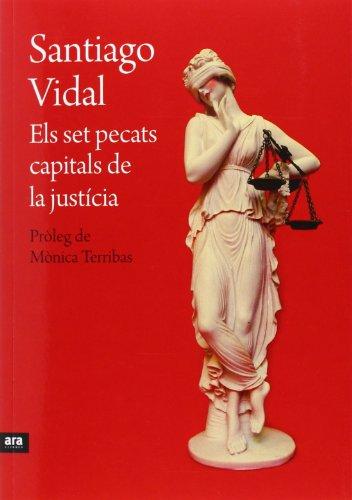 Els Set Pecats Capitals De La Justícia (Catalán) por Santiago Vidal i Marsal