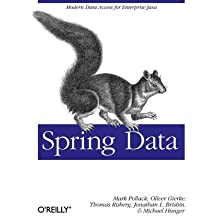 [(Spring Data: The Definitive Guide)] [ By (author) Mark Pollack, By (author) Jon Brisbin, By (author) Oliver Gierke, By (author) Thomas Risberg ] [November, 2012]