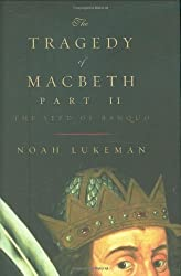 The Tragedy of Macbeth, Part II: The Seed of Banquo by Noah Lukeman (2008-10-07)