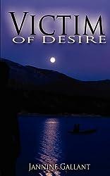 Victim of Desire by Jannine Gallant (2010-03-31)