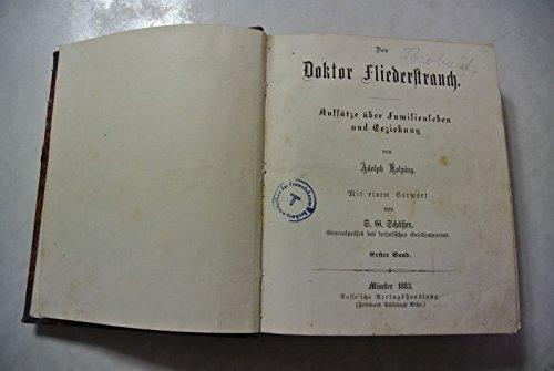 Der Doktor Fliederstrauch. Aufsätze über Familienleben und Erziehung. Erster und zweiter Band (in einem Buch, komplett!)