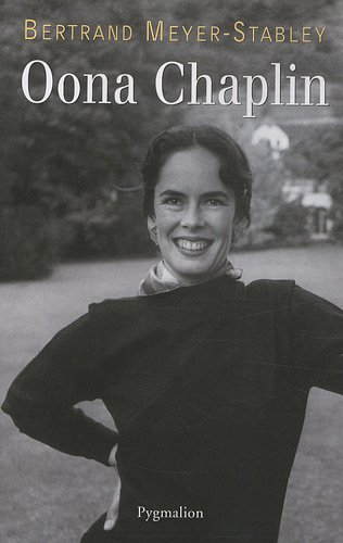 Oona Chaplin par Bertrand Meyer-Stabley