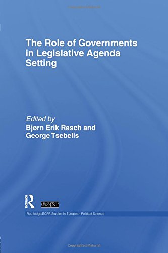 The Role of Governments in Legislative Agenda Setting (Routledge/ECPR Studies in European Political Science)