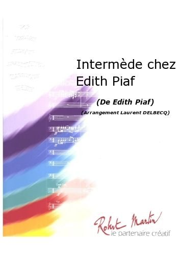 PARTITIONS CLASSIQUE ROBERT MARTIN PIAF E    DELBECQ L    INTERMDE CHEZ EDITH PIAF ENSEMBLE VENTS