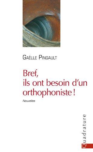 Bref, ils ont besoin d'un orthophoniste ! par Gaëlle Pingault