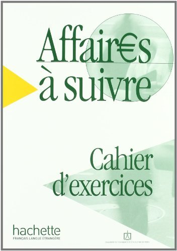 Affaires a Suivre Cahier D'Exercices (French Edition) by Annie Berthet (2014-12-01)