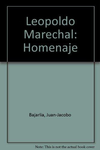Leopoldo Marechal: Homenaje por Juan-Jacobo Bajarlia